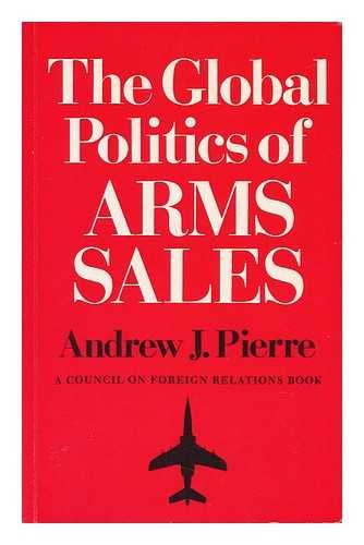 9780691022079: The Global Politics of Arms Sales