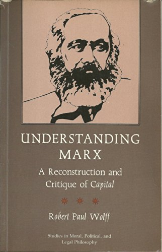 Understanding Marx: A Reconstruction and Critique of Capital: Wolff, Robert Paul