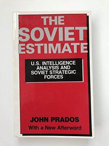 9780691022352: The Soviet Estimate: U.S. Intelligence Analysis and Soviet Strategic Forces