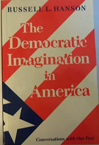 9780691022383: The Democratic Imagination in America: Conversations with Our Past