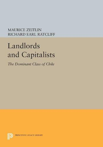 9780691022765: Landlords and Capitalists: The Dominant Class of Chile