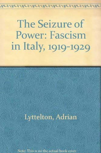 9780691022789: The Seizure of Power: Fascism in Italy, 1919-1929