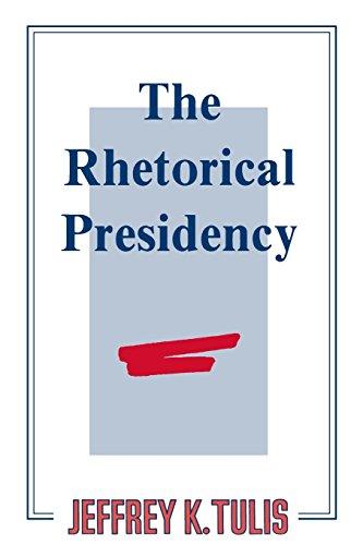 The Rhetorical Presidency (Princeton Paperbacks) - Jeffrey K. Tulis