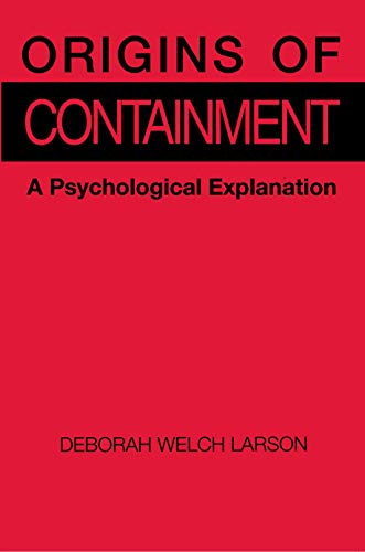 9780691023038: Origins of Containment - A Psychological Explanation