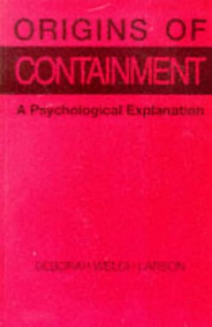 9780691023038: Origins of Containment: A Psychological Explanation