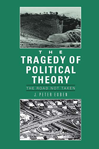 9780691023144: Tragedy of Political Theory: The Road Not Taken