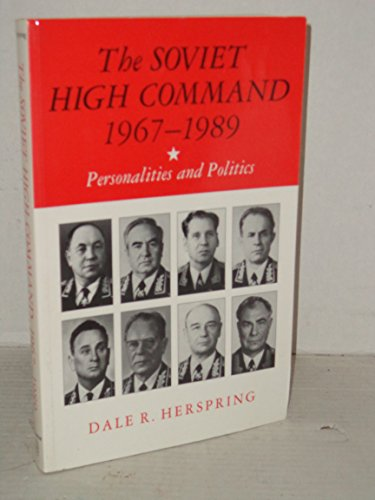 9780691023182: The Soviet High Command, 1967-1989: Personalities and Politics (Princeton Legacy Library)