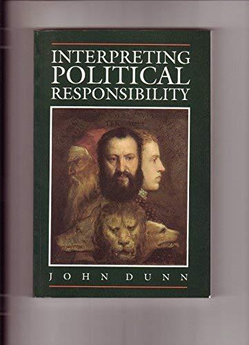 9780691023298: Interpreting Political Responsibility: Essays 1981-1989 (Princeton Legacy Library)