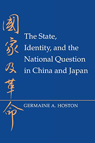 9780691023342: The State, Identity, and the National Question in China and Japastate, Identity, and the National Question in China and Japan N