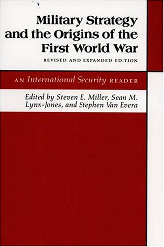 9780691023496: Military Strategy and the Origins of the First World War: An International Security Reader - Revised and Expanded Edition