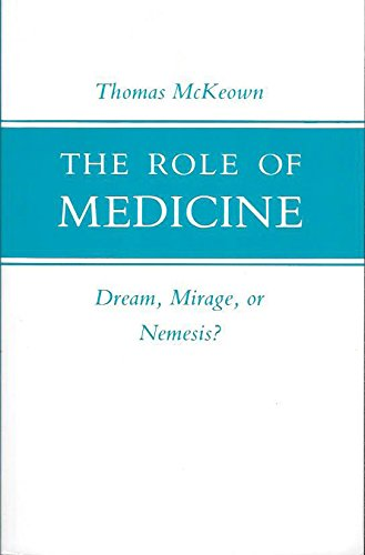 9780691023625: The Role of Medicine: Dream, Mirage, or Nemesis? (Princeton Legacy Library)