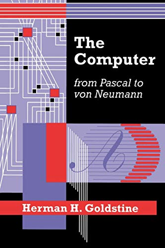 9780691023670: The Computer from Pascal to von Neumann