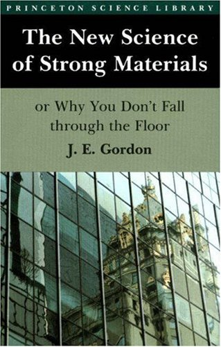 9780691023809: The New Science of Strong Materials or Why You Don't Fall Through the Floor