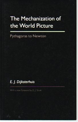 9780691023960: The Mechanization of the World Picture: Pythagoras to Newton