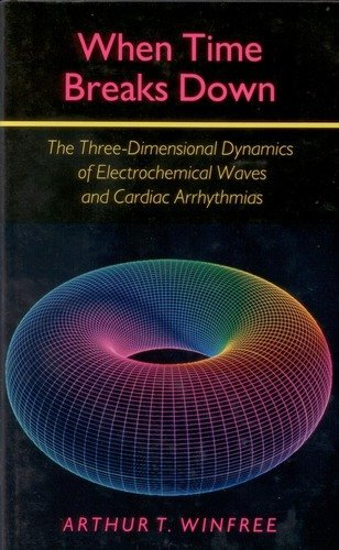 9780691024028: When Time Breaks Down: The Three-Dimensional Dynamics of Electrochemical Waves and Cardiac Arrhythmias