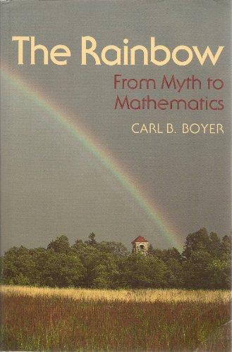 9780691024059: The Rainbow: From Myth to Mathematics