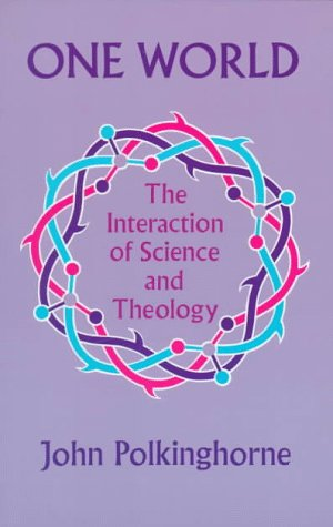 9780691024073: One World: The Interaction of Science and Theology