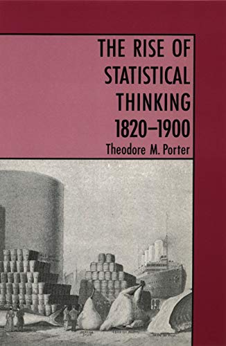 The Rise of Statistical Thinking, 1820-1900 - Theodore M. Porter
