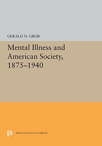 9780691024134: Mental Illness and American Society, 1875-1940
