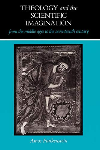 Theology and the Scientific Imagination from the Middle Ages to the Seventeenth Century (Paperback)...