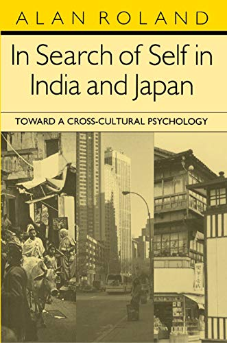 In Search of Self in India and Japan: Toward a Cross-cultural Psychology (Paperback): Alan Roland