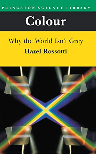 9780691024615: Colour: Why the World Isn't Grey