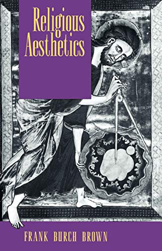 9780691024721: Religious Aesthetics: A Theological Study of Making and Meaning