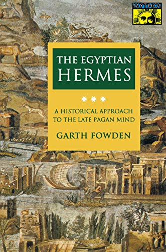 9780691024981: The Egyptian Hermes: A Historical Approach to the Late Pagan Mind