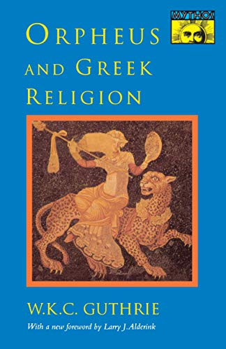 9780691024998: Orpheus and Greek Religion: A Study of the Orphic Movement