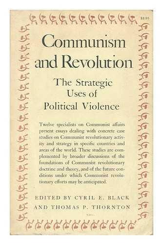 9780691025018: Communism and Revolution: The Strategic Uses of Political Violence (Center for International Studies, Princeton University)