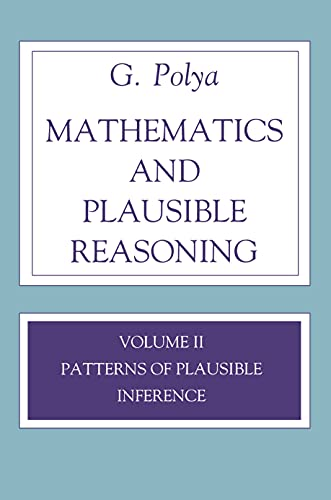 9780691025100: Mathematics and Plausible Reasoning: Volume II Patterns of Plausible Inference