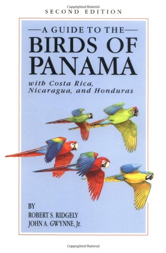 Guide to the Birds of Panama: With Costa Rica, Nicaragua, and Honduras