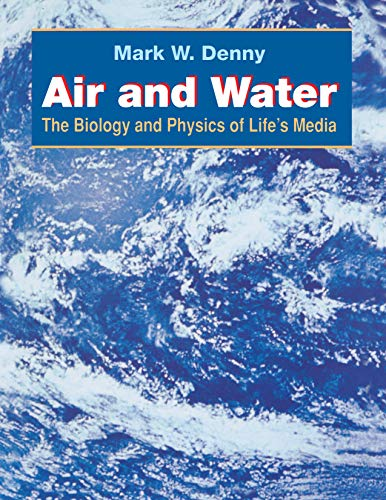 Air and Water: The Biology and Physics of Life's Media - Mark W Denny