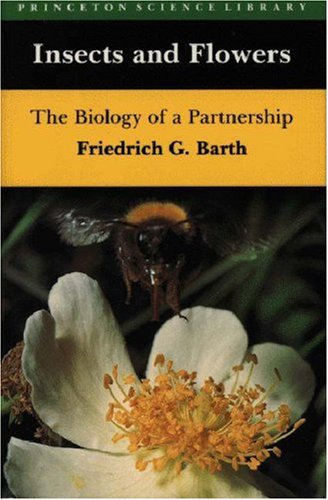 Insects and Flowers: Barth, Friedrich G.