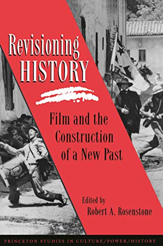 9780691025346: Revisioning History: Film and the Construction of a New Past