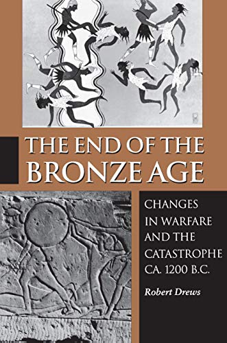 9780691025919: The End of the Bronze Age: Changes in Warfare and the Catastrophe ca. 1200 B.C.
