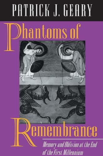 9780691026039: Phantoms of Remembrance: Memory and Oblivion at the End of the First Millenium: Memory and Oblivion at the End of the First Millennium