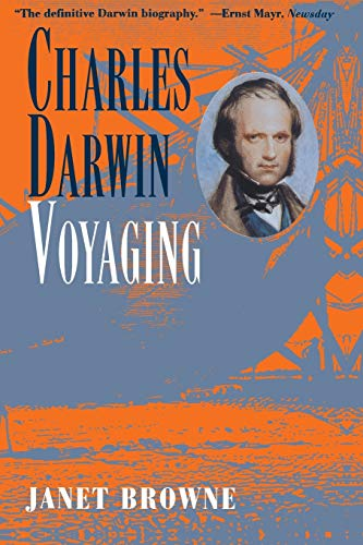 Charles Darwin: A Biography, Vol. 1 - Voyaging: Janet Browne