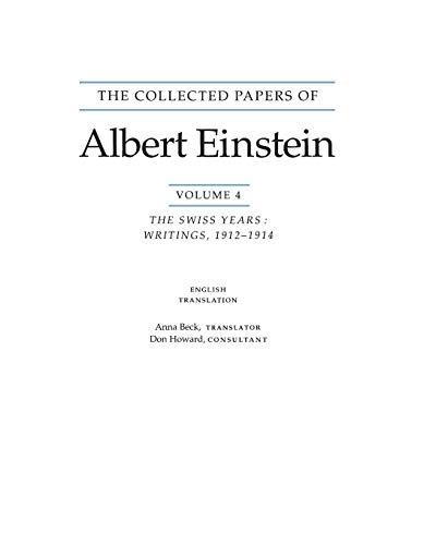 Collected Papers of Albert Einstein : The Swiss Years : Writings, 1912-1914 - Howard, Don (trn); Beck, Anna (trn); Einstein, Albert