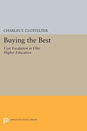 9780691026428: Buying the Best: Cost Escalation in Elite Higher Education
