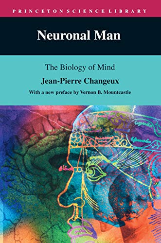 9780691026664: Neuronal Man: The Biology of Mind (Princeton Science Library)