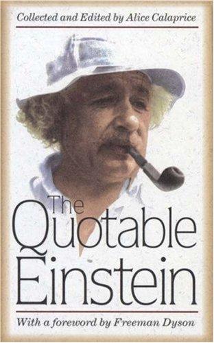 The Quotable Einstein: Einstein, Albert;Calaprice, Alice
