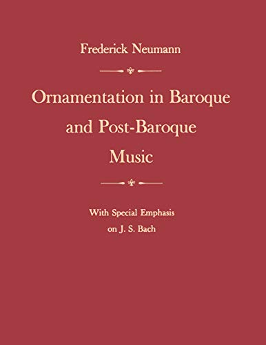 9780691027074: Ornamentation in Baroque and Post-Baroque Music: With Special Emphasis on J. S. Bach