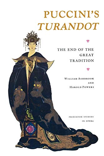 9780691027128: Puccini's Turandot : The End of the Great Tradition (Princeton Studies in Opera)
