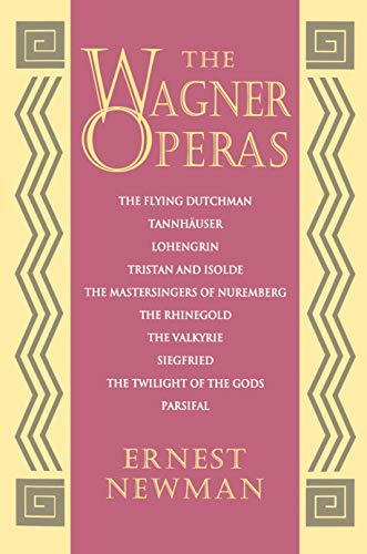 The Wagner Operas: Newman, Ernest