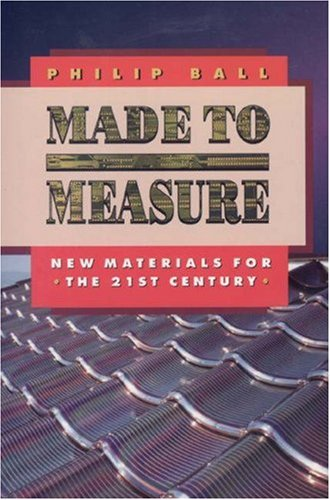 9780691027333: Made to Measure: New Materials for the 21st Century