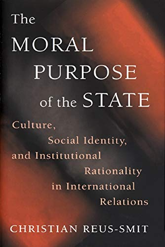The Moral Purpose of the State: Reus-Smit, Christian