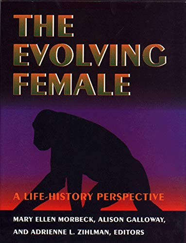 9780691027470: The Evolving Female: A Life History Perspective