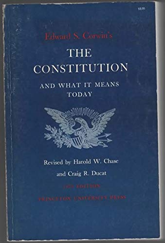 9780691027548: Constitution and What it Means Today