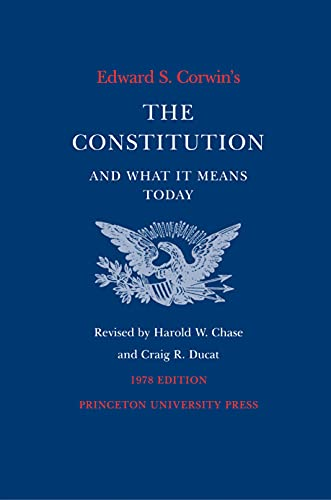 9780691027586: Edward S. Corwin's Constitution and What It Means Today